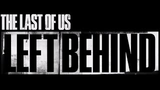 The Last Of Us / Left Behind [Parte 2] / Ismael_VII