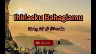 Download lagu Ricky feb ft Tri suaka IKHLASKU BAHAGIAMU LIRIK VIDIO