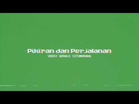 Download  Pikiran dan Perjalanan Gerald Situmorang Version  Audio Gratis, download lagu terbaru