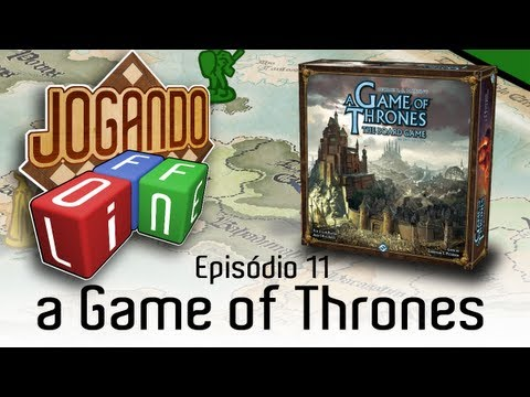A Game of Thrones, The Board Game Second Edition - Review por Jogando Offline (Ep.11)