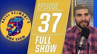 Yoel Romero, Dillon Danis, Junior Dos Santos | Ariel Helwani's MMA Show [Ep. 37 - 3/11/2019