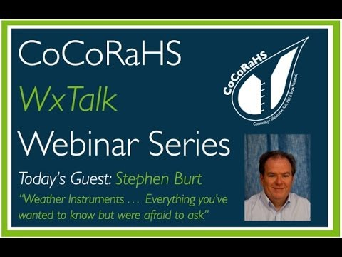 CoCoRaHS WxTalk Webinar #23: Weather Instruments