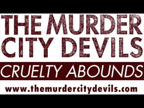 Murder City Devils - Cruelty Abounds