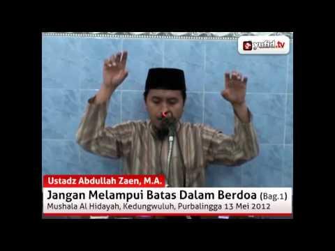 Jangan Melampui Batas Dalam Berdoa - Pengajian Rutin Ustadz Abdullah Zaen