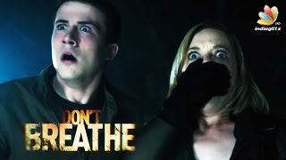 Hollywood Horror Thriller Dont't Breathe to release massively in Kerala | Hot Malayalam Cinema News