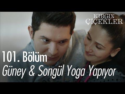 Güney & Songül yoga yapıyor - Kırgın Çiçekler 101. Bölüm