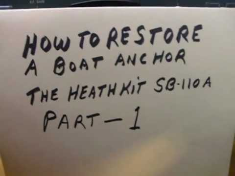 SB110-1, Heathkit SB110,Restoring a boat anchor,Restoring old Amateur radio equipment,SB-110,SB110-1