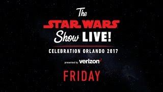 Star Wars Celebration Orlando 2017 Live Stream в Day 2  The Star Wars Show LIVE!