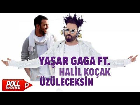 Yaşar Gaga Ft. Halil Koçak - Üzüleceksin - ( Official Audio )