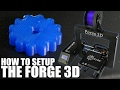 How To Setup the Forge 3D Printer | Flite Test