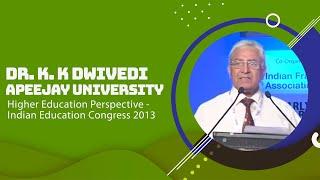 Dr K  K Dwivedi  Apeejay University