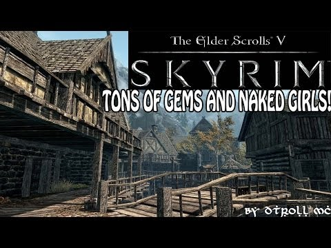 TONS OF GEMS AND NAKED GIRLS | Skyrim Tutorial