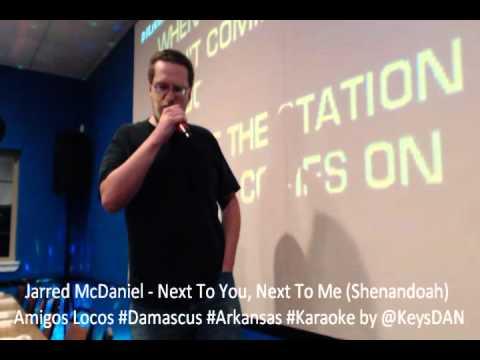Jarred McDaniel   Next To You, Next To Me Shenandoah Amigos Locos #Damascus #Arkansas #Karaoke by @K