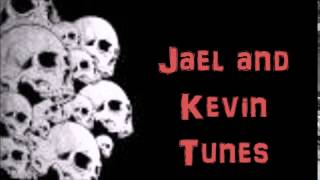 Jael and Kevin Tunes - Death Bell Is A Ringing