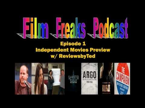 Film Freaks #1: Independent Movies Preview (Guest: Teddy Silva from ReviewsbyTed)