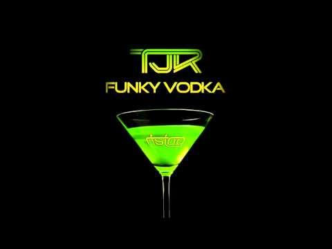 TJR - Funky Vodka (Original Mix)