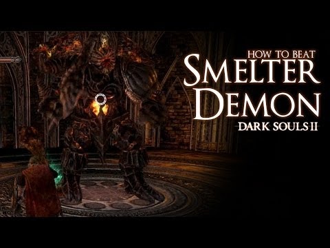 How to Beat the Smelter Demon boss - Dark Souls 2
