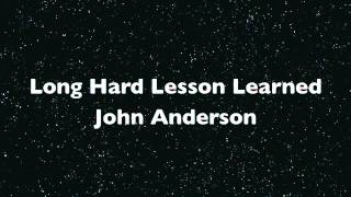 Watch John Anderson Long Hard Lesson Learned video