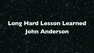 Watch John Anderson Long Hard Lesson Learned video