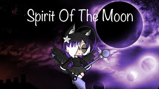 Spirit Of The Moon (Gachaverse Mini Movie)