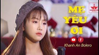 Khánh An Bolero Live: Mẹ Yêu Ơi - Nhạc vàng bolero bé Khánh An (#MYO) Video 4K