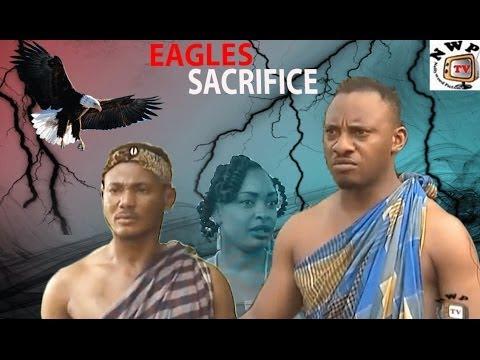 Eagles Sacrifice   -   Nigeria Nollywood movie