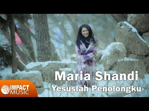 Download Lagu Maria Shandi - Yesuslah Penolongku MP3 Free