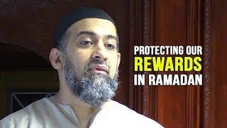 Protecting our Rewards in Ramadan – Alyas Karmani