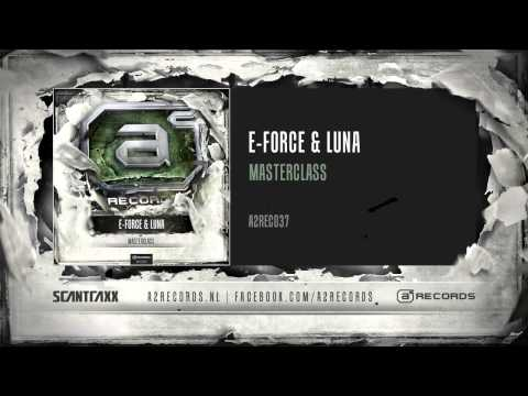 E-Force & Luna - Masterclass (HQ Preview)