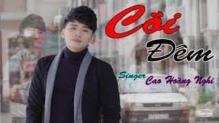 Cõi Đêm | Cao Hoang Nghi Official MV | Bolero Bùa Yêu Tình Ái