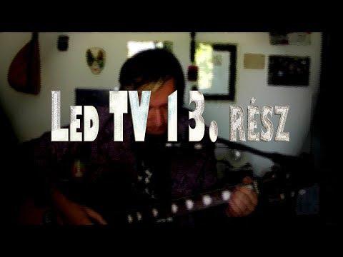 Led TV 13. rész/ Kaiko - Fájdalom