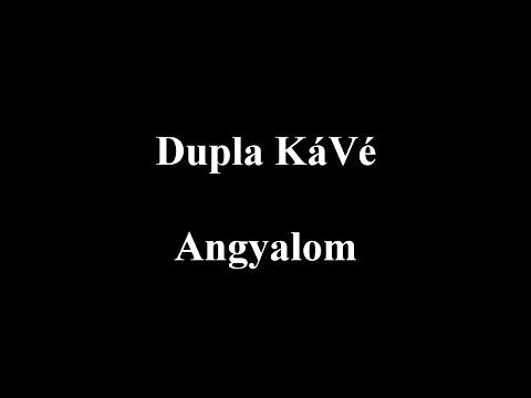 Dupla KáVé - Angyalom - Dalszöveges Lyric Video