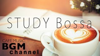 STUDY Bossa - Study Music for Concentration Focus Instrumental Jazz