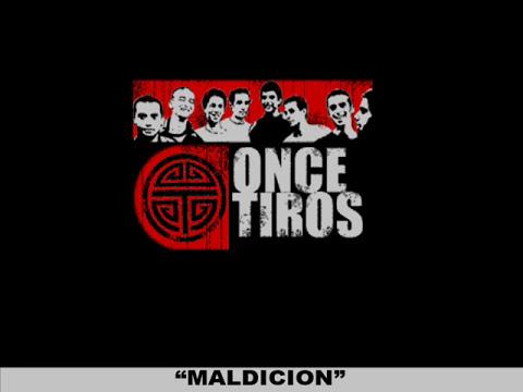 ONCE TIROS - MALDICION