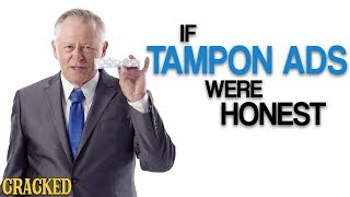 "If Tampon Ads Were Honest (Also Maxi Pads & Other ""Feminine Products"")"