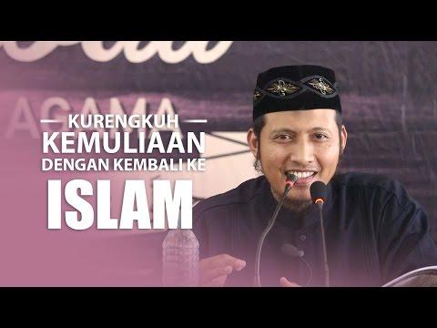 Kajian Islam: Kurengkuh Kemuliaan Dengan Kembali Ke Islam - Zaid Susanto, Lc