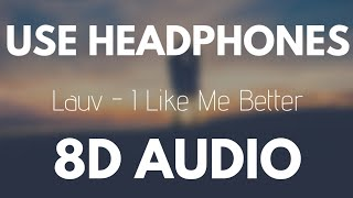 Lauv I Like Me Better 8d Audio