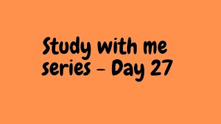 study with me series (India) - Day 27