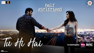download lagu Tu Hi Hai  Half Girlfriend  Arjun Kapoor gratis