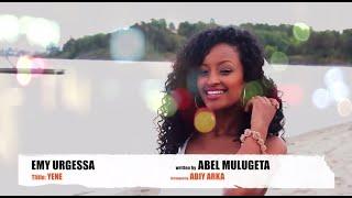 Emy Urgessa - Yene የኔ (Amharic)