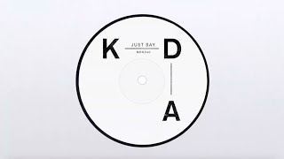 KDA - Just Say feat. Tinashe (Official Audio)