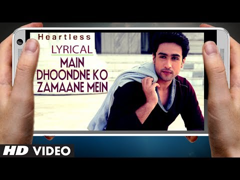 Arijit Singh Heartless Song Main Dhoondne Ko Zamaane Mein Song...