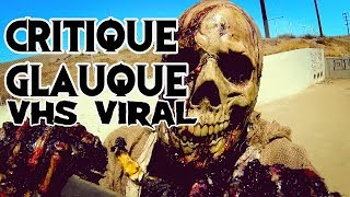 La Critique Glauque #65 : V/H/S Viral (2014) - L'épisode final