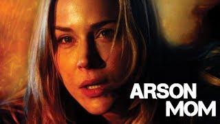 Arson Mom - Full Movie