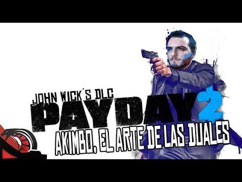 AKIMBO, EL ARTE DE LAS DUALES | PayDay 2 John Wicks DLC GRATIS