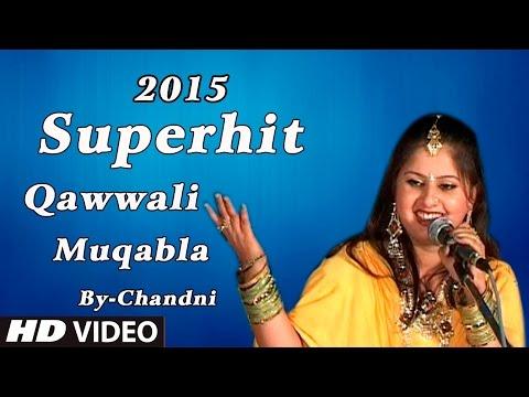 New Qawwali Muqabla Video - Tumko Meri Yaad Sataye To Wapas Ghar Aa Jana By Chandni video