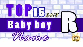Baby Boy Names Start With R, 2018 's Top15, Unique Baby Names 2018