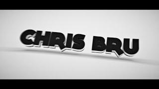 Chris Bru Intro V4 ● by Fenix (30 Likes for this? :D)
