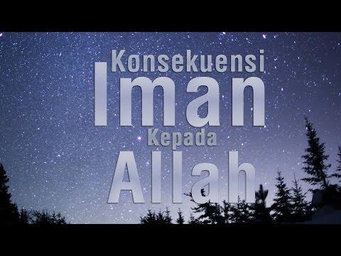 Konsekuensi Iman Kepada Allah - Ustadz Khairullah Anwar Luthfi, Lc