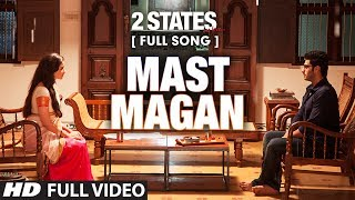 download lagu Mast Magan Full  Song  2 States  gratis